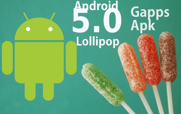Android 5.0 Lollipop GApps Apk