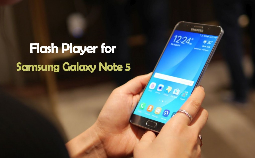 Flash Player for Samsung Galaxy Note 5