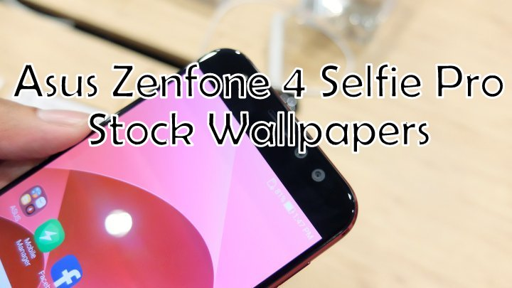 ASUS ZenFone 4 Selfie Pro Stock Wallpapers for