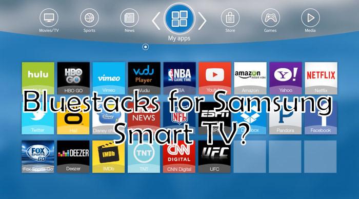 Bluestacks for Samsung Smart TV