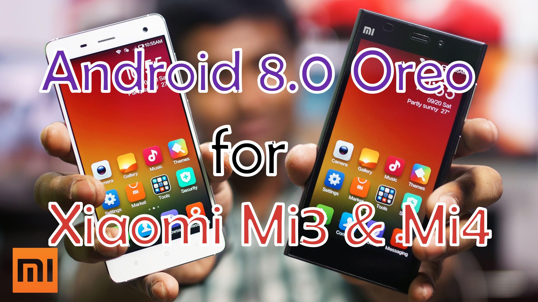 Xiaomi-Mi3-Mi4-Android-8.0-ROM
