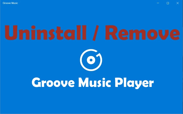 Uninstall or remove Groove music from Windows 10