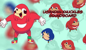 Ugandan Knuckles Soundboard 1