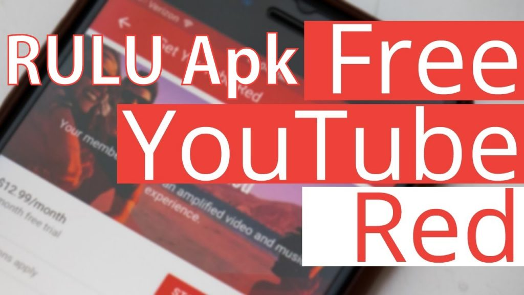 RULU apk free YouTube RED