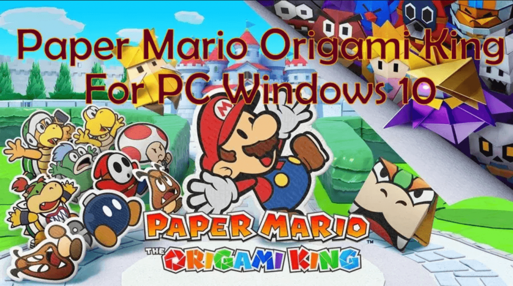 Paper Mario Origami King for PC Windows 10