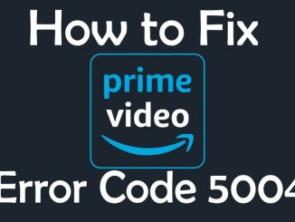 Amazon Prime Video Error Code 5004 solved