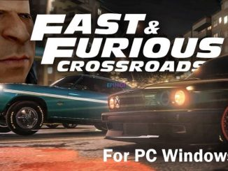 Fast and Furious Crossroads for PC Windows 10