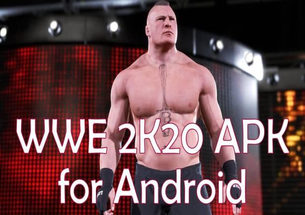 WWE 2K20 Apk v1.0.0 +Obb/Data for Android. [2020]