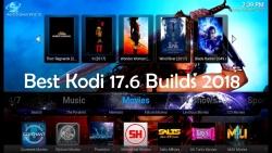 15 Best Kodi 17.6 Krypton Builds February 2018.