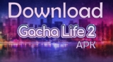 Gacha Life 2 Apk for Android +OBB / DATA Download.[2020]
