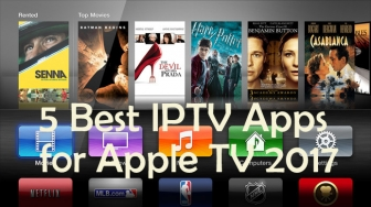 5 Best IPTV apps for Apple TV for HD Content [2017]