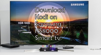 How to Install Kodi on Samsung KS8000 smart tv