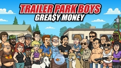 Trailer Park Boys Greasy Money v 1.0.9 mod apk unlimited coins and money.