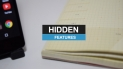 5 Android Hidden Features you should know about.