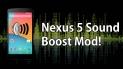 How to Boost Nexus 5 Speaker and Headset Volume.
